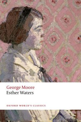 Esther Waters By Moore, George/ Regan, Stephen (INT)